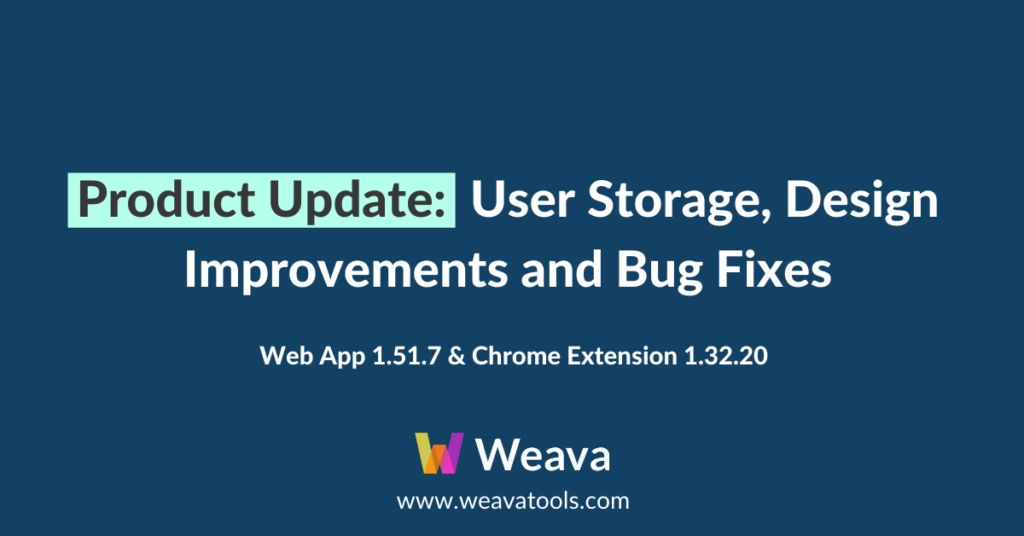 Weava Product Update: User Storage, Design Improvements and Bug Fixes