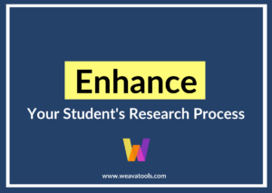 Enhance Your Student's Research Process