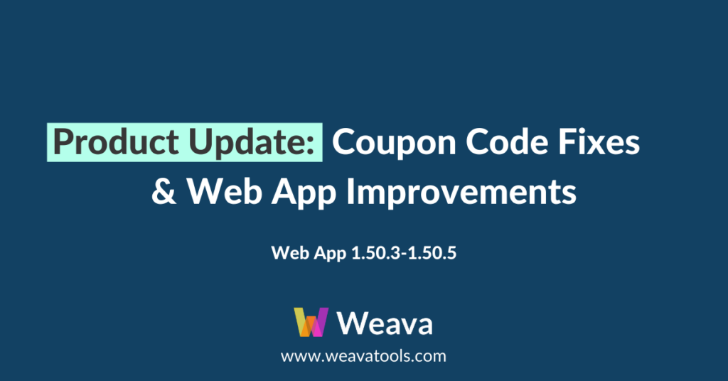 Weava Product Update: Coupon Code & Web App Improvements