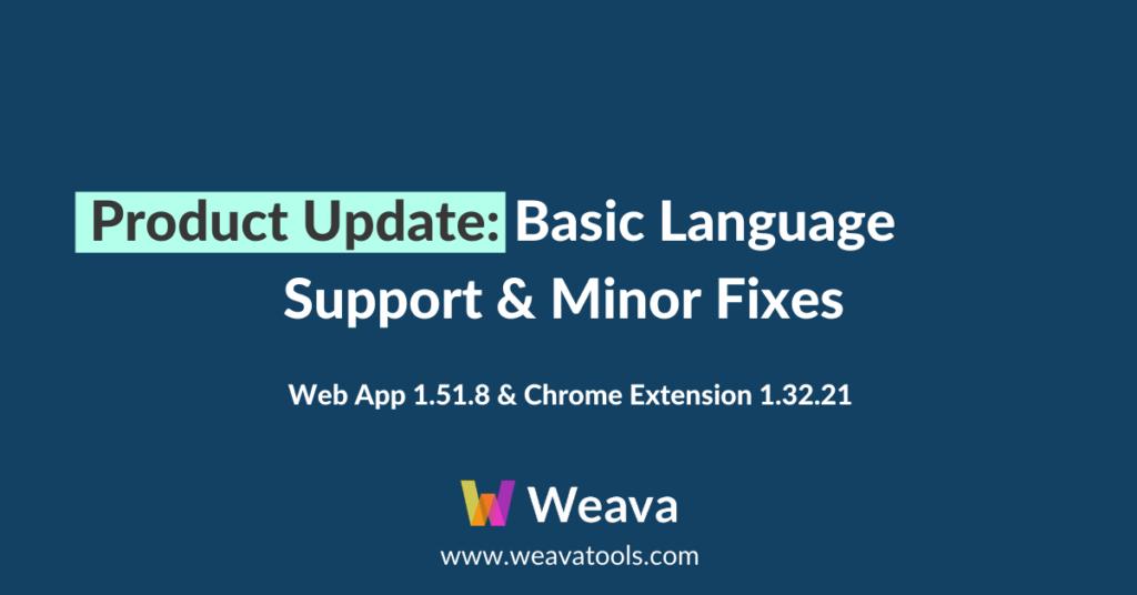 Weava Product Update: Basic Language Support & Minor Fixes