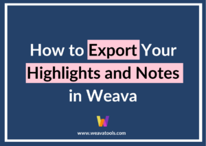 How to Export Your Highlights and Notes in Weava