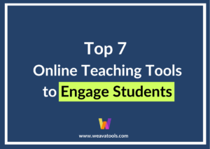 Top 7 Online Teaching Tools to Engage Students